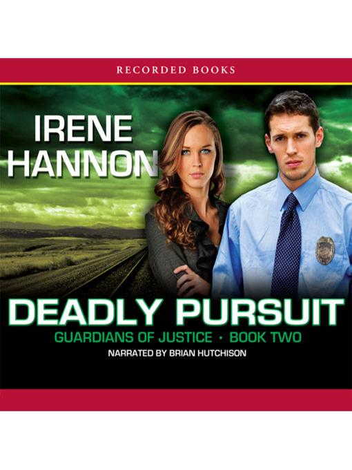 Title details for Deadly Pursuit by Irene Hannon - Wait list
