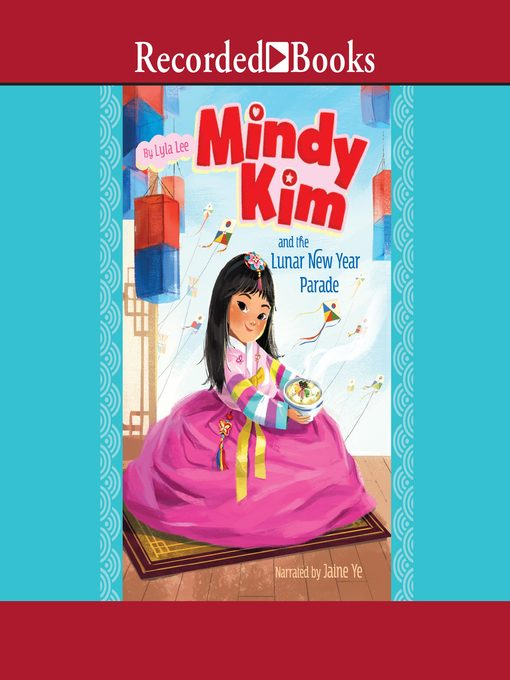 Title details for Mindy Kim and the Lunar New Year Parade by Lyla Lee - Wait list