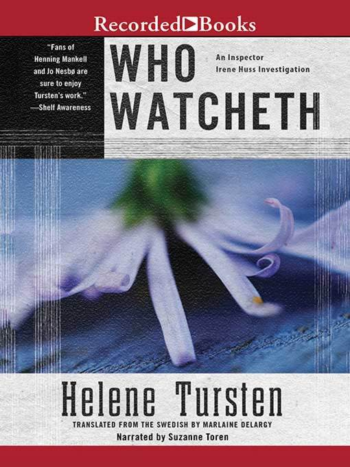 Title details for Who Watcheth by Helene Tursten - Available
