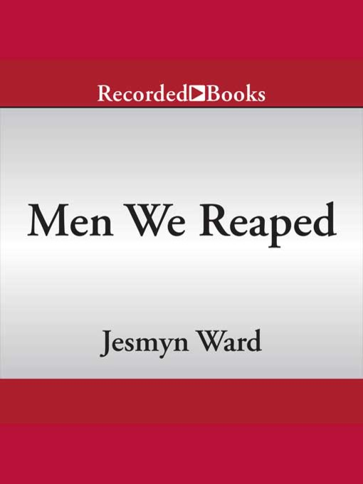 Title details for Men We Reaped by Jesmyn Ward - Available
