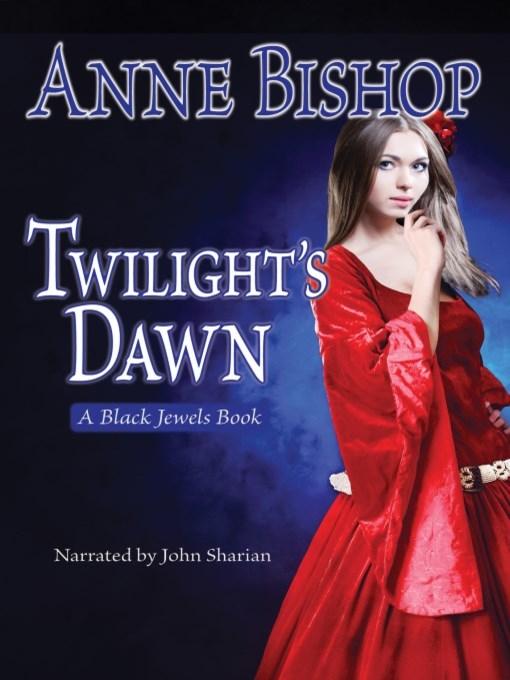 Title details for Twilight's Dawn by Anne Bishop - Wait list
