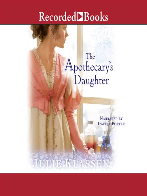 Title details for The Apothecary's Daughter by Julie Klassen - Available