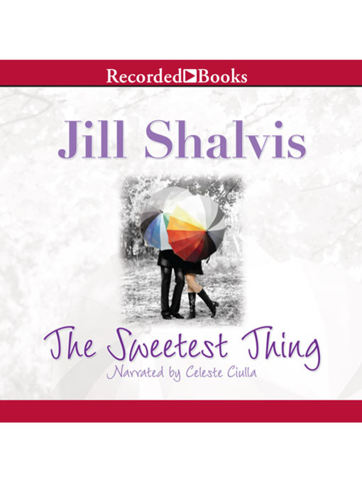 Title details for The Sweetest Thing by Jill Shalvis - Available