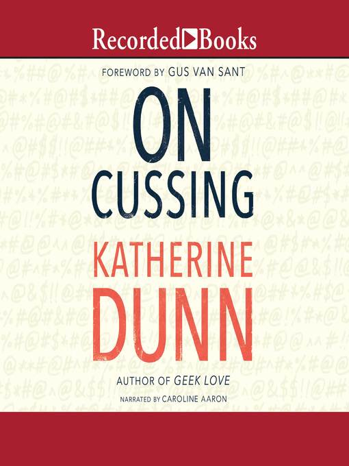 Title details for On Cussing by Katherine Dunn - Available