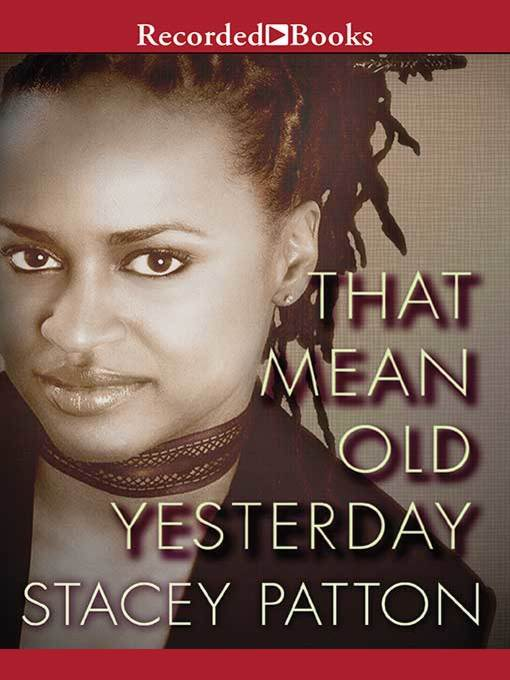 Title details for That Mean Old Yesterday by Stacey Patton - Available