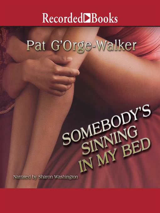Title details for Somebody's Sinning in My Bed by Pat G'Orge-Walker - Wait list
