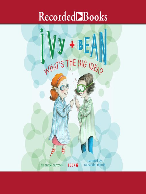 Title details for Ivy and Bean What's the Big Idea by Annie Barrows - Wait list