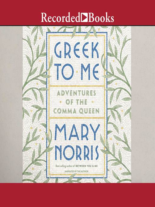 Title details for Greek to Me by Mary Norris - Available