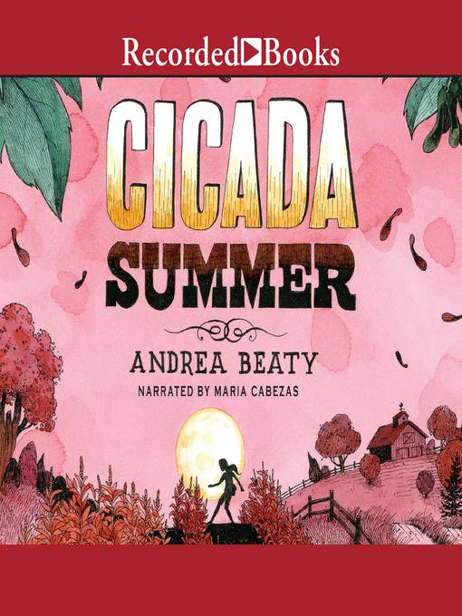 Title details for Cicada Summer by Andrea Beaty - Wait list