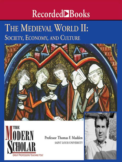 Title details for The Medieval World, Part II by Thomas Madden - Available