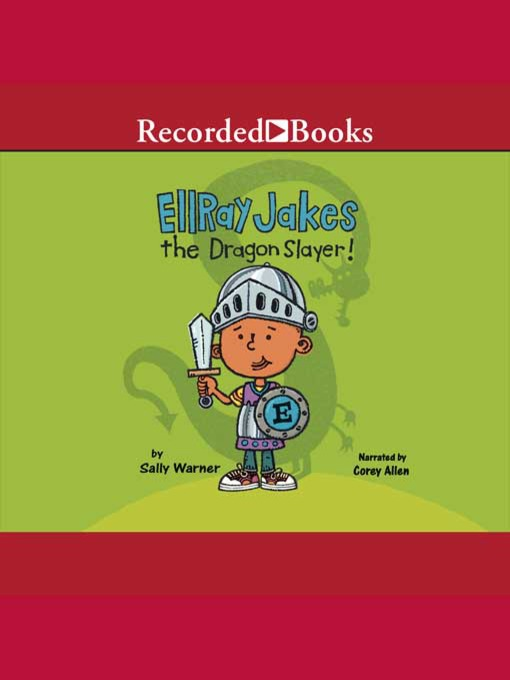 Title details for Ellray Jakes the Dragon Slayer! by Sally Warner - Available