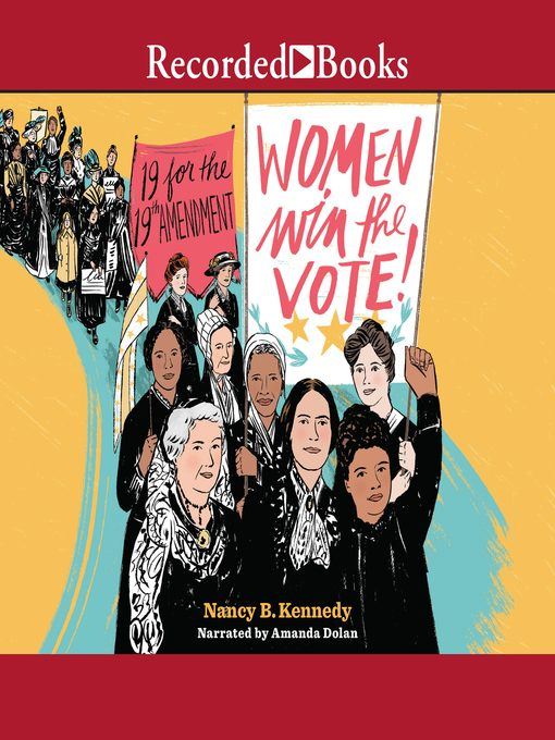 Title details for Women Win the Vote! by Nancy B. Kennedy - Wait list