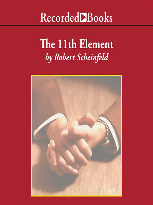 Title details for The 11th Element by Robert Scheinfeld - Available