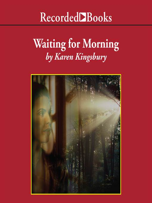 Title details for Waiting for Morning by Karen Kingsbury - Available