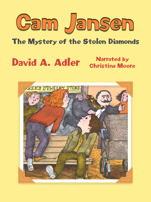 Title details for Cam Jansen and the Mystery of the Stolen Diamonds by David A. Adler - Available