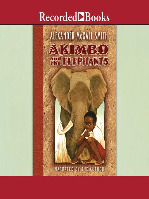 Title details for Akimbo and the Elephants by Alexander McCall Smith - Wait list
