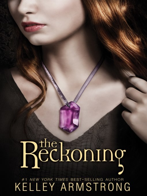 Title details for The Reckoning by Kelley Armstrong - Wait list