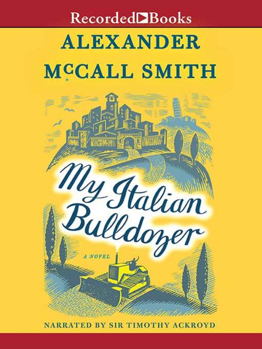 Title details for My Italian Bulldozer by Alexander McCall Smith - Wait list
