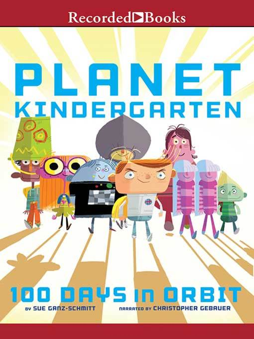Title details for Planet Kindergarten by Sue Ganz-Schmitt - Wait list