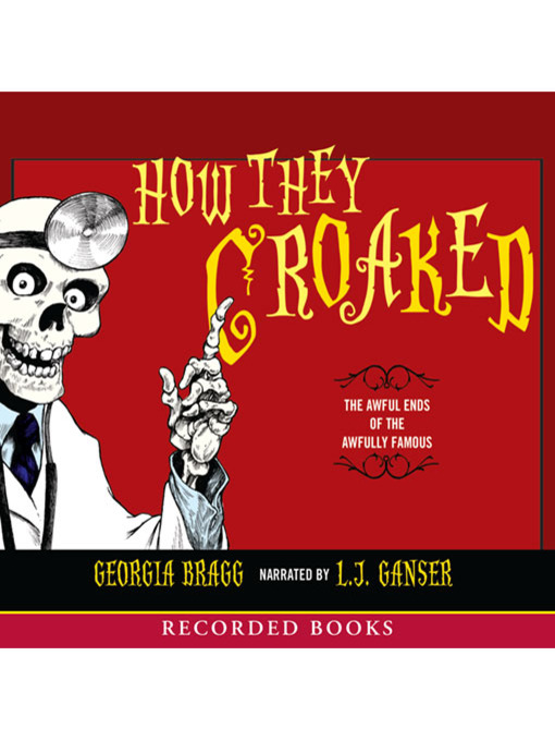 Title details for How They Croaked by Georgia Bragg - Available