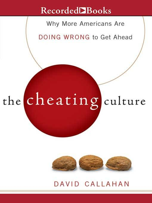 Title details for The Cheating Culture by David Callahan - Available