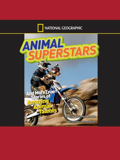 Title details for National Geographic Kids Chapters--Animal Superstars by Aline Alexander Newman - Available