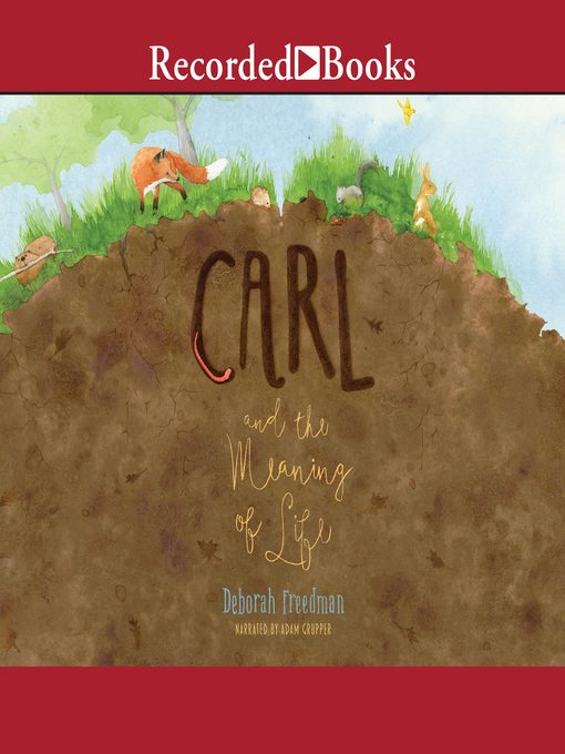 Title details for Carl and the Meaning of Life by Deborah Freedman - Available