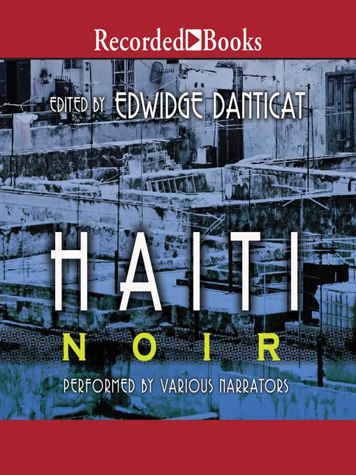 Title details for Haiti Noir by Edwidge Danticat - Available