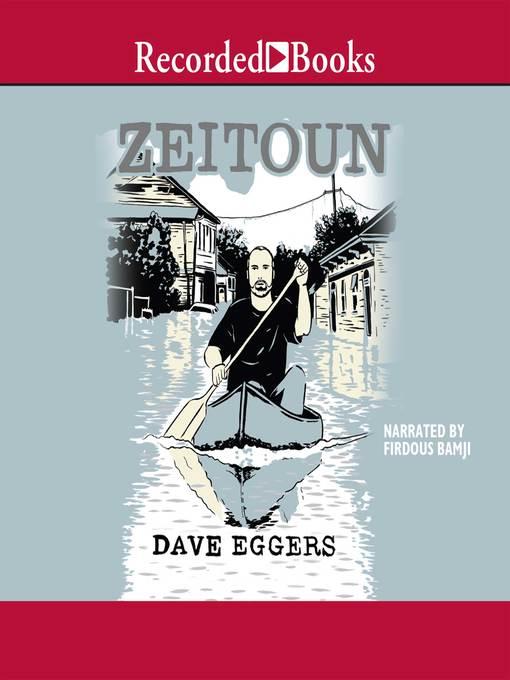Title details for Zeitoun by Dave Eggers - Wait list