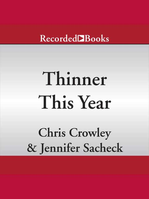 Title details for Thinner This Year by Chris Crowley - Wait list