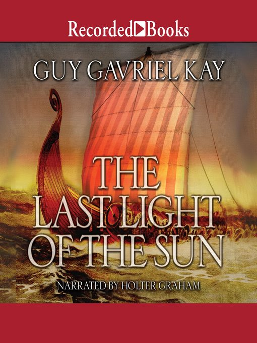 Title details for The Last Light of the Sun by Guy Gavriel Kay - Available