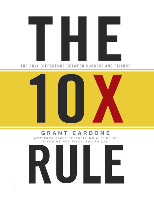 Title details for The 10X Rule by Grant Cardone - Available