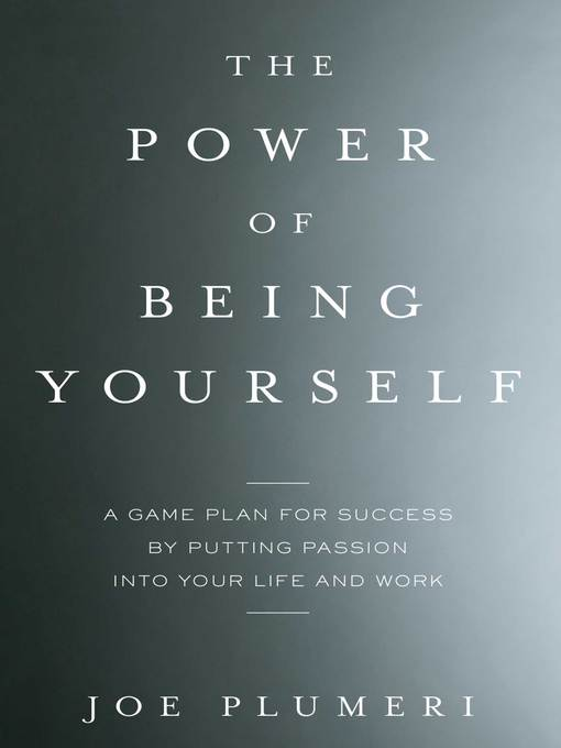 Title details for The Power of Being Yourself by Joe Plumeri - Available