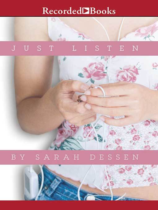 Title details for Just Listen by Sarah Dessen - Available