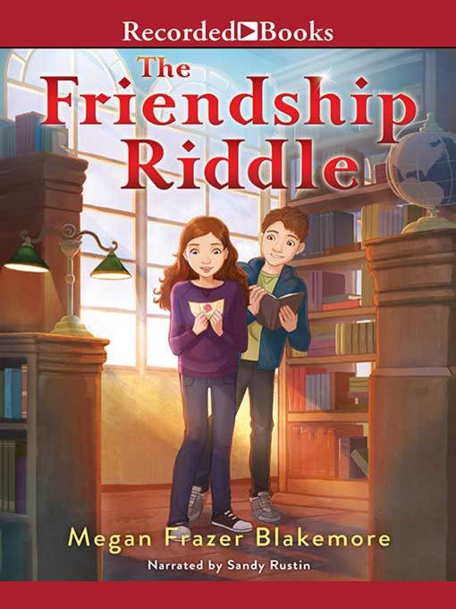Title details for The Friendship Riddle by Megan Frazer Blakemore - Available