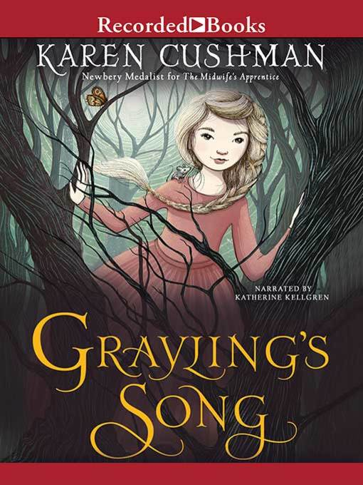 Title details for Grayling's Song by Karen Cushman - Available