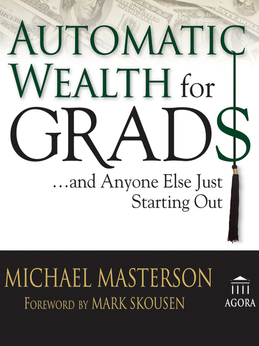 Title details for Automatic Wealth for Grads by Michael Masterson - Available