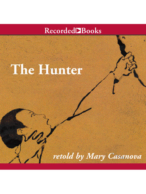 Title details for The Hunter by Mary Casanova - Wait list