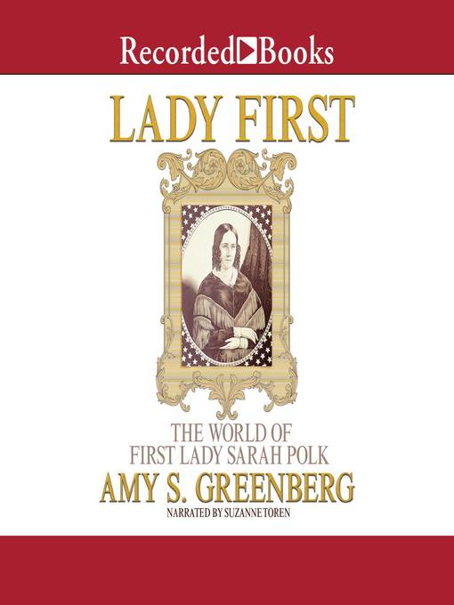 Title details for Lady First by Amy S. Greenberg - Available