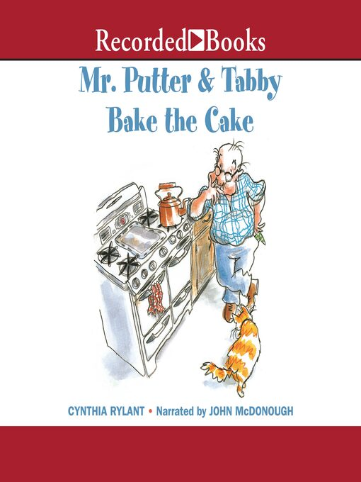 Title details for Mr. Putter & Tabby Bake the Cake by Cynthia Rylant - Available