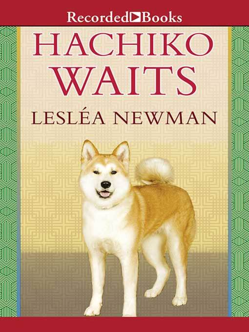 Title details for Hachiko Waits by Leslea Newman - Available