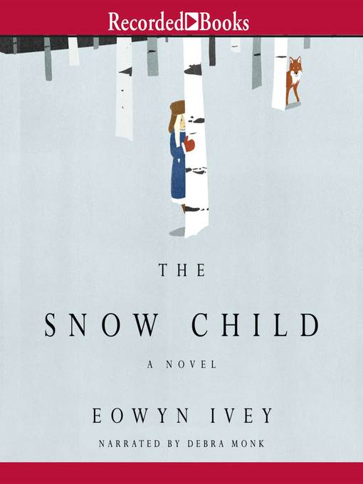 Title details for The Snow Child by Eowyn Ivey - Wait list