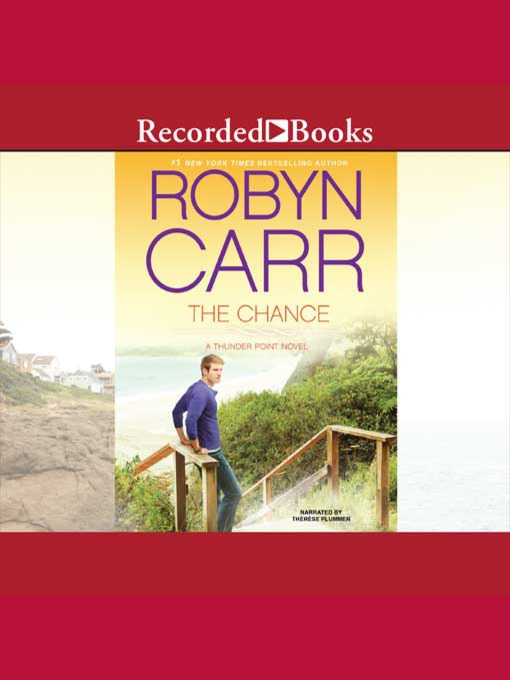 Title details for The Chance by Robyn Carr - Wait list