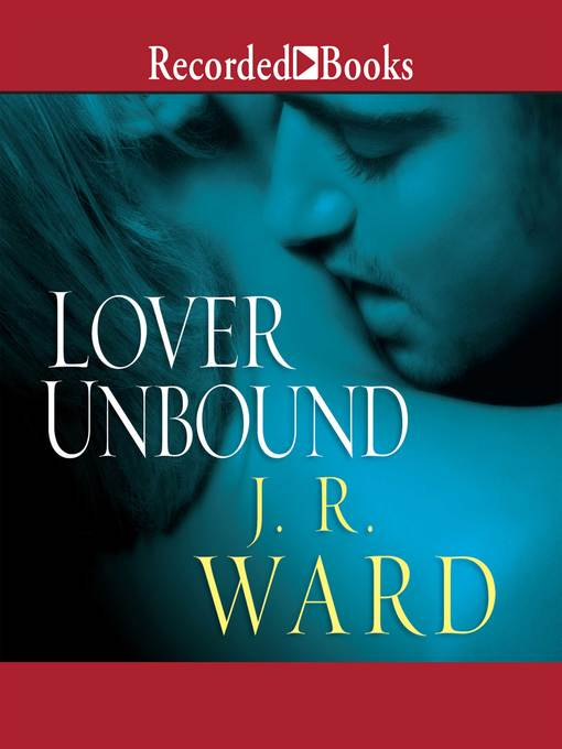 Title details for Lover Unbound by J. R. Ward - Available