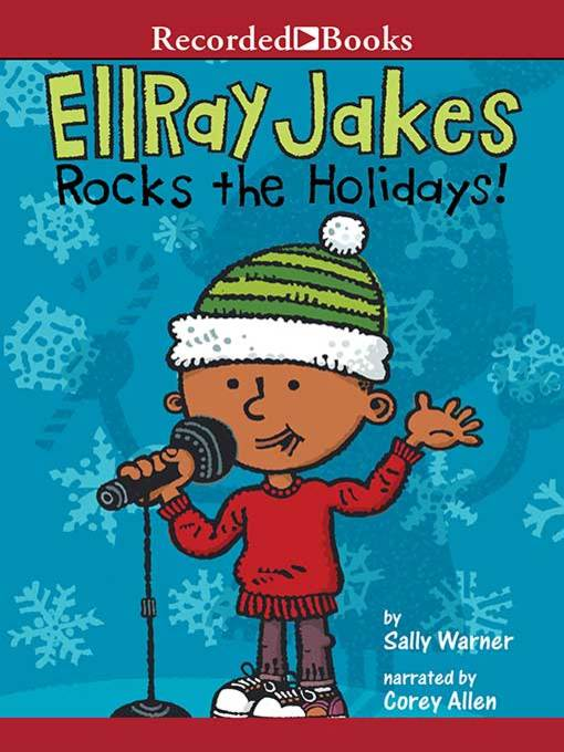 Title details for EllRay Jakes Rocks the Holidays! by Sally Warner - Available
