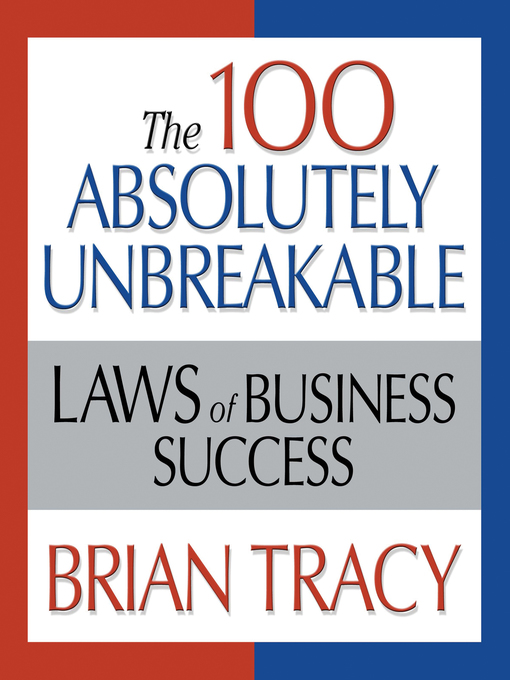 Title details for The 100 Absolutely Unbreakable Laws of Business Success by Tracy Brian - Available