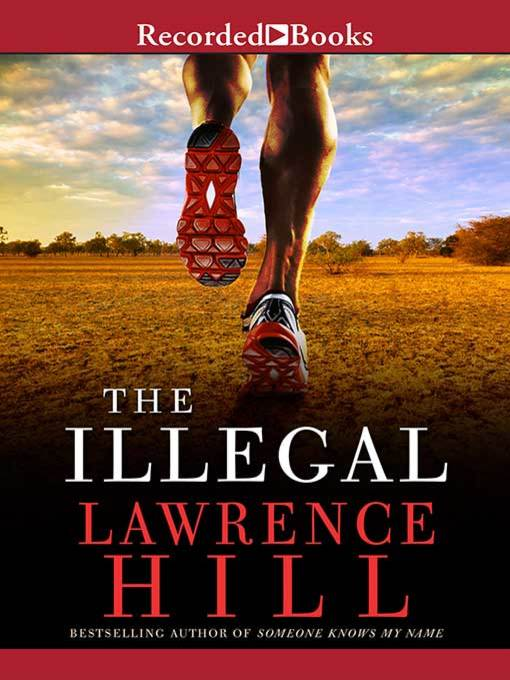 Title details for The Illegal by Lawrence Hill - Available