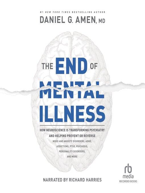 Title details for The End of Mental Illness by Daniel G. Amen - Wait list