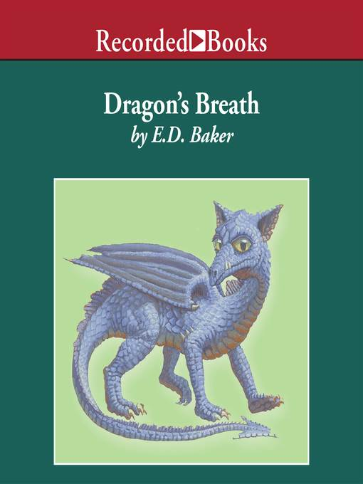 Title details for Dragon's Breath by E. D. Baker - Available