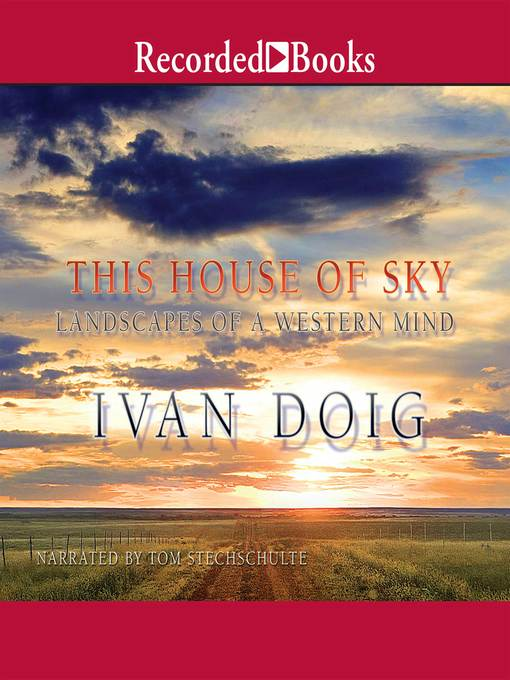 Title details for This House of Sky by Ivan Doig - Wait list